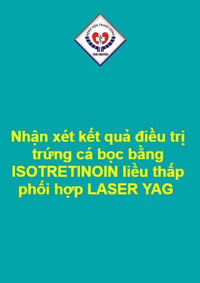Nhận xét kết quả điều trị trứng cá bọc bằng ISOTRETINOIN liều thấp phối hợp LASER YAG