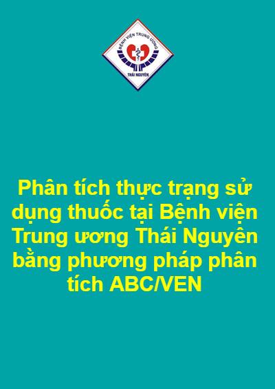 Phân tích thực trạng sử dụng thuốc tại Bệnh viện Trung ương Thái Nguyên bằng phương pháp phân tích ABC/VEN